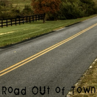Road Out Of Town
