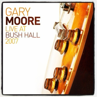 Blues Music Mix | Album Tip: GARY MOORE - Live At Bush Hall 2007