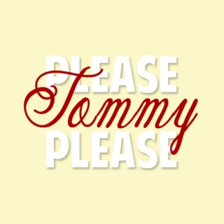 please, tommy. please.