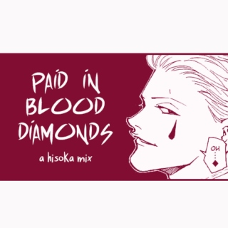 ♦ paid in blood diamonds ♦