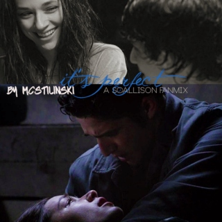 it's perfect ∞ a scallison fanmix