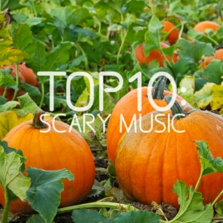 Top10: Scary Music