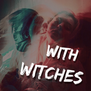 with witches.