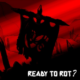 READY TO ROT?