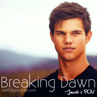 Breaking Dawn - Jacob's POV