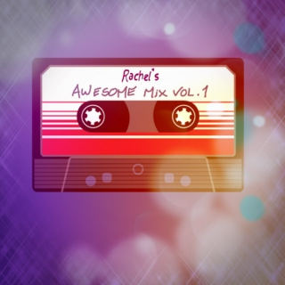 Rachel's Awesome Mix vol. 1