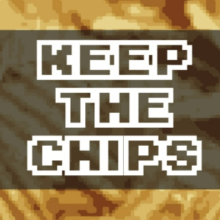 Keep The Chips