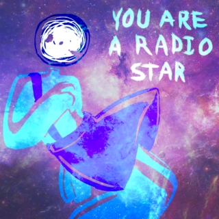 you are a radio star