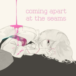 coming apart at the seams