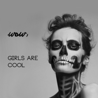 wow, girls are cool