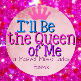I'll Be the Queen of Me