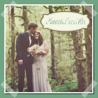 Happily Ever After: A Wedding Playlist
