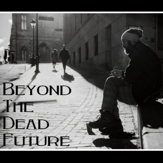 Beyond The Dead Future