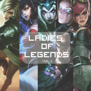 ♛Ladies of Legends♛