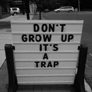 Never grow old.