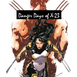 Danger Days of X-23