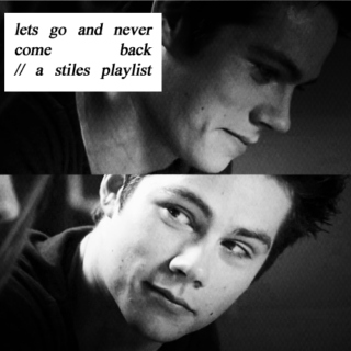 lets go and never come back // a stiles playlist