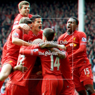Liverpool FC Playlist