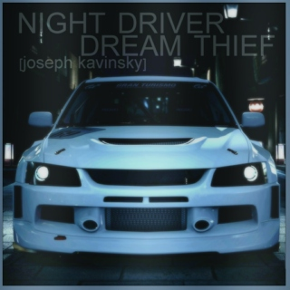 night driver, dream thief [kavinsky][the raven cycle]