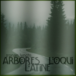 arbores loqui latine [ronan lynch][the raven cycle]