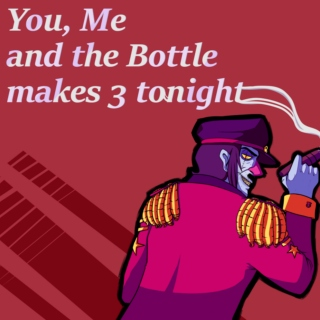 You Me and the Bottle makes 3 tonight