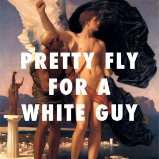 pretty fly for a white guy
