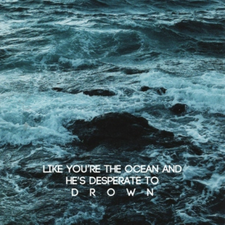 like you're the ocean