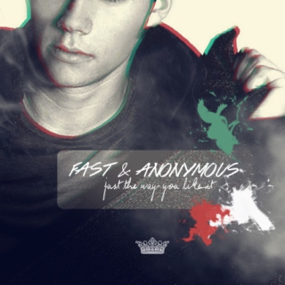 Fast & Anonymous
