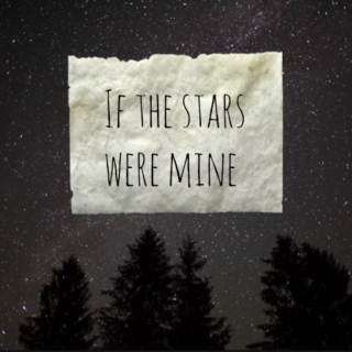 If the stars were mine