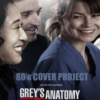 80's Cover Project - Grey's Anatomy
