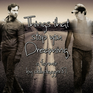 Things That Stop You Dreaming (A Fanmix by Dollydagger87)