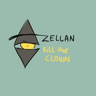 Zellan: Kill the Clown