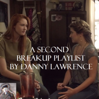 A Second Breakup Playlist By Danny Lawrence