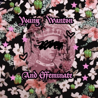 young wanton and effeminate