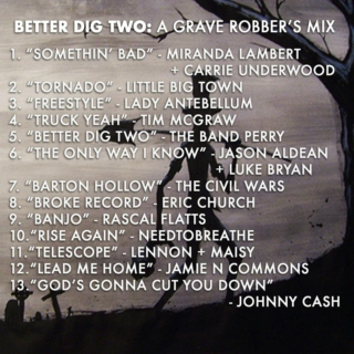 Better Dig Two: A Grave Robber's Mix
