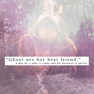 Hey ghost girl