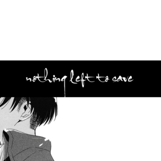 levi // nothing left to save