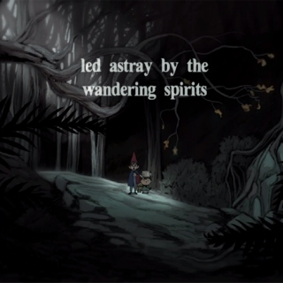 led astray by the wandering spirits