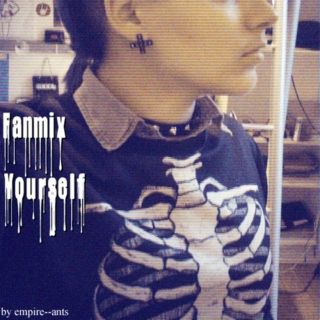 Fanmix yourself !