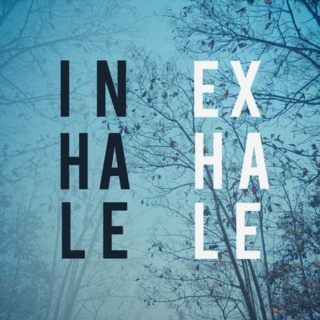 ℞: Inhale. Exhale.