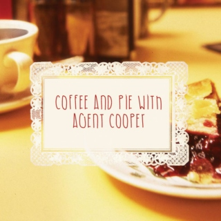 Coffee and Pie with Agent Cooper