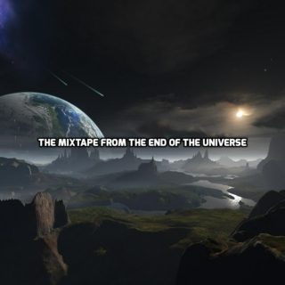 The Mixtape from the End of the Universe