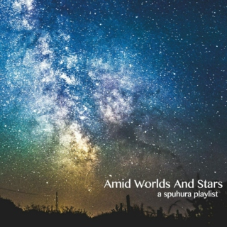 Amid Worlds And Stars