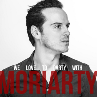 We Love to Party with Moriarty