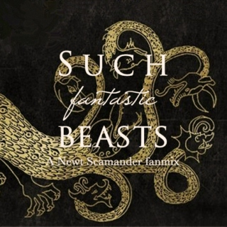 Such Fantastic Beasts