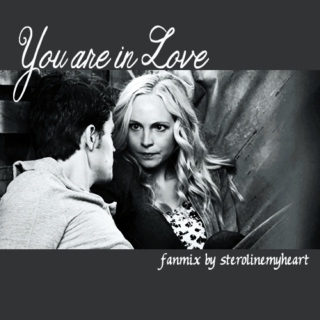 You are in Love (Steroline Fanmix)