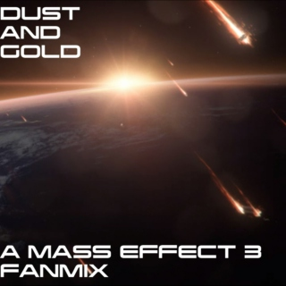 Dust and Gold: A Mass Effect 3 Playlist