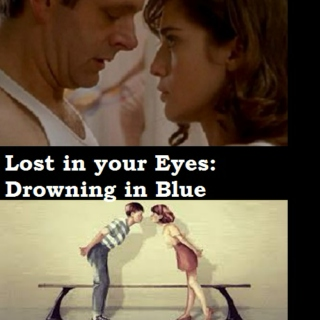 Lost in your Eyes:Drowning in Blue