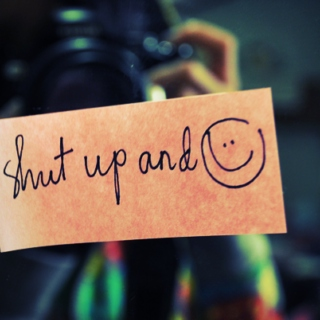 Shut up and Smile