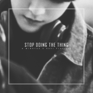 stop doing the thing